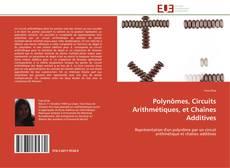Polynômes, Circuits Arithmétiques, et Chaînes Additives kitap kapağı