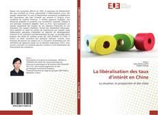 Bookcover of La libéralisation des taux d'intérêt en Chine