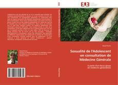 Обложка Sexualité de l'Adolescent en consultation de Médecine Générale