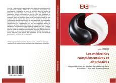 Bookcover of Les médecines complémentaires et alternatives