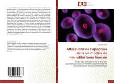 Bookcover of Altérations de l'apoptose dans un modèle de neuroblastome humain