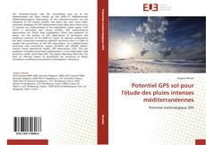 Bookcover of Potentiel GPS sol pour l'étude des pluies intenses méditerranéennes