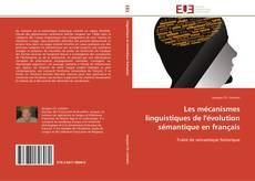 Couverture de Les mécanismes linguistiques de l'évolution sémantique en français