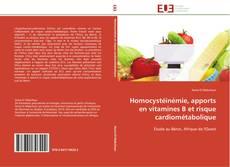 Bookcover of Homocystéinémie, apports en vitamines B et risque cardiométabolique