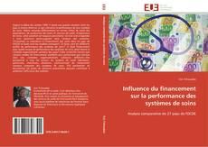 Borítókép a  Influence du financement sur la performance des systèmes de soins - hoz