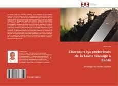 Bookcover of Chasseurs Işa protecteurs de la faune sauvage à Bantè