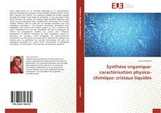 Обложка Synthèse organique-caractérisation physico-chimique: cristaux liquides