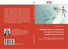 Borítókép a  Partenariats en éducation à la santé à l'école au Québec et en France - hoz