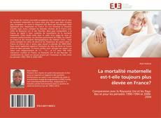 Portada del libro de La mortalité maternelle est-t-elle toujours plus élevée en France?