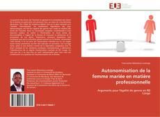Buchcover von Autonomisation de la femme mariée en matière professionnelle