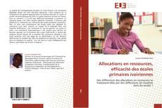 Portada del libro de Allocations en ressources, efficacité des écoles primaires ivoiriennes