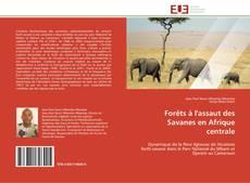 Bookcover of Forêts à l'assaut des Savanes en Afrique centrale