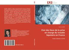Bookcover of Etat des lieux de la prise en charge du trouble bipolaire en France