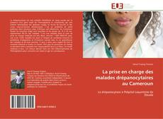 Bookcover of La prise en charge des malades drépanocytaires au Cameroun
