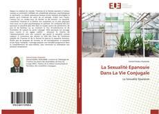 Bookcover of La Sexualité Epanouie Dans La Vie Conjugale