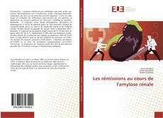 Bookcover of Les rémissions au cours de l'amylose rénale