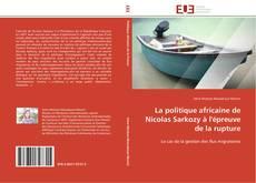 Couverture de La politique africaine de Nicolas Sarkozy à l'épreuve de la rupture