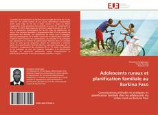 Couverture de Adolescents ruraux et planification familiale au Burkina Faso