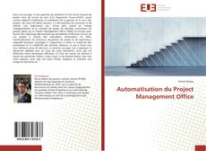 Bookcover of Automatisation du Project Management Office