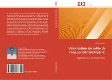 Bookcover of Valorisation du sable de l'erg occidental(Algérie)