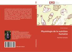 Bookcover of Physiologie de la nutrition humaine