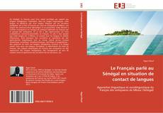 Bookcover of Le Français parlé au Sénégal en situation de contact de langues