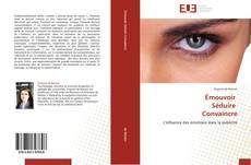 Bookcover of Émouvoir   Séduire   Convaincre