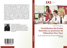 Couverture de Contribution des Ecoles Normales au processus de l'Education Pour Tous