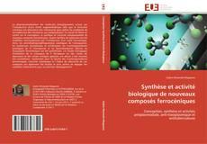 Portada del libro de Synthèse et activité biologique de nouveaux composés ferrocéniques