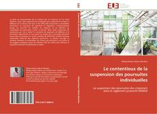 Couverture de Le contentieux de la suspension des poursuites individuelles