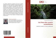 Bookcover of Les lieux des savoirs autochtones