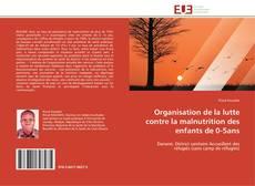 Bookcover of Organisation de la lutte contre la malnutrition des enfants de 0-5ans