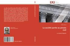 Bookcover of La société partie au procès civil