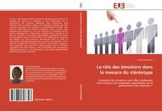 Bookcover of Le rôle des émotions dans la menace du stéréotype