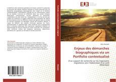Couverture de Enjeux des démarches biographiques via un Portfolio contextualisé