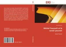 Couverture de Michel Foucault et le savoir pouvoir
