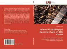Buchcover von Qualité microbiologique du poisson fumé en Côte d'Ivoire