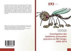 Bookcover of Investigation des épidémies présumées palustres en RD Congo, 2004-2014