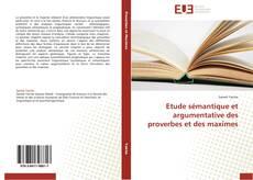 Bookcover of Etude sémantique et argumentative des proverbes et des maximes