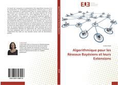 Couverture de Algorithmique pour les Réseaux Bayésiens et leurs Extensions