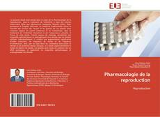 Bookcover of Pharmacologie de la reproduction