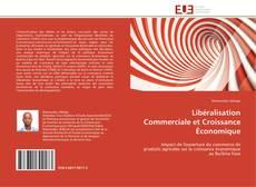 Bookcover of Libéralisation Commerciale et Croissance Économique