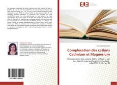 Complexation des cations Cadmium et  Magnesium的封面