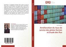 Bookcover of Amélioration du taux de service des plates formes et Etude des flux