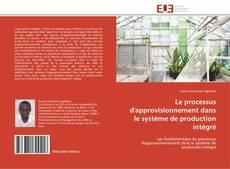 Обложка Le processus d'approvisionnement dans le système de production intégré