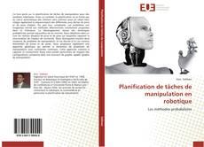 Bookcover of Planification de tâches de manipulation en robotique