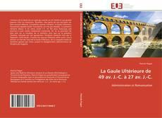 Bookcover of La Gaule Ultérieure de   49 av. J.-C. à 27 av. J.-C.