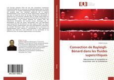 Bookcover of Convection de Rayleigh-Bénard dans les fluides supercritiques