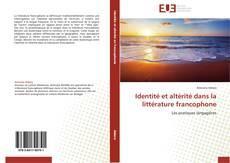 Couverture de Identité et altérité dans la littérature francophone