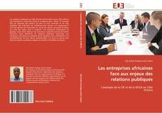 Borítókép a  Les entreprises africaines face aux enjeux des relations publiques - hoz